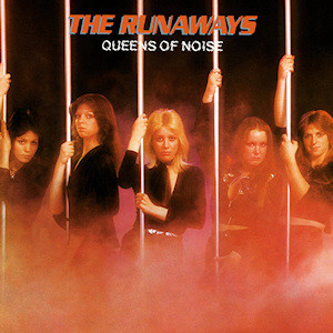 The Runaways Queens of Noise