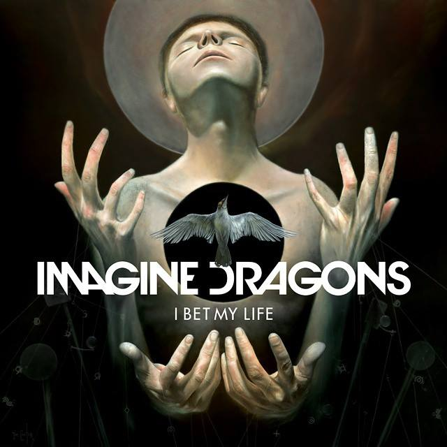 "Imagine Dragons - ""I Bet My Life"""
